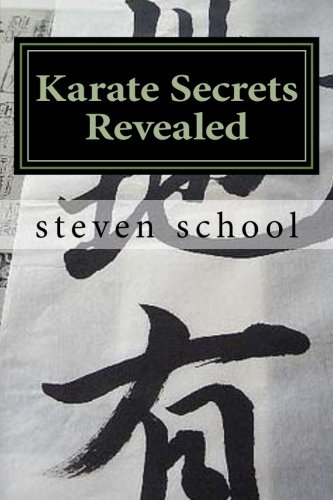 Karate Secrets Revealed: knowledge of the masters por steven alex school