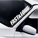 Fast & Loud Frontscheibe Windschutzscheibe Heckscheibe Auto Aufkleber DUB Drift JDM Tuning Frontscheibenaufkleber