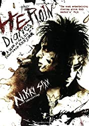 The Heroin Diaries: A Year in the Life of a Shattered Rock Star by Nikki Sixx (2008-09-01)