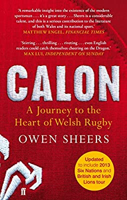 Calon: A Journey to the Heart of Welsh Rugby from Faber & Faber
