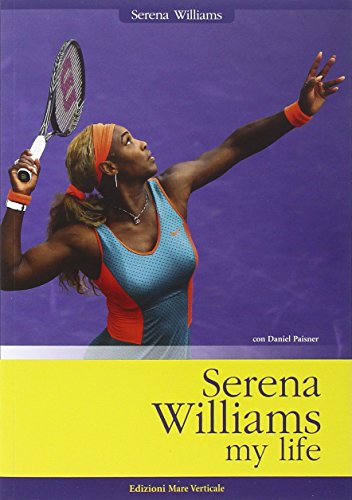 Serena Williams. My life