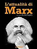 Image de L'attualità di Marx (Sulle orme della Storia Vol. 9) (Italian Edition)