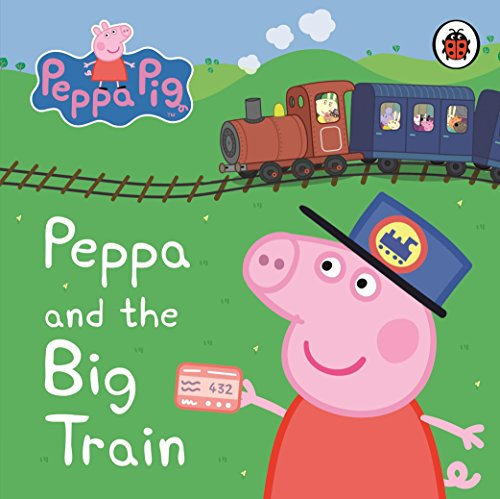 Peppa Pig: Peppa and the Big Train: My First Storybook por Ladybird