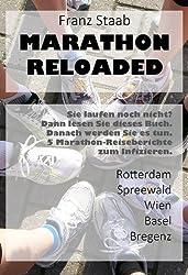 Marathon Reloaded: Sie laufen noch nicht? Dann lesen Sie dieses Buch. Danach werden Sie es tun. 5 Marathon-Reiseberichte zum Infizieren.