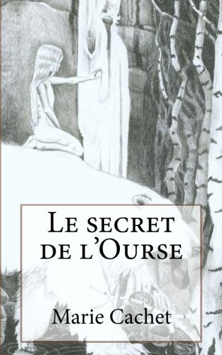 Le secret de l'Ourse: Une cl inattendue pour la comprhension des mythologies, traditions et contes europens.
