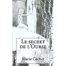 Le secret de l'Ourse: Une clé inattendue pour la compréhension des mythologies, traditions et contes européens.
