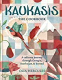 Kaukasis The Cookbook: The culinary journey through Georgia, Azerbaijan & beyond: FREE SAMPLER (English Edition)