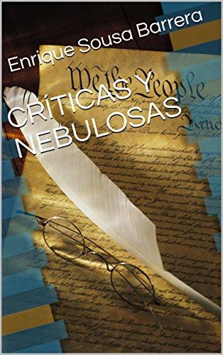 CRÍTICAS Y NEBULOSAS por Enrique Sousa Barrera