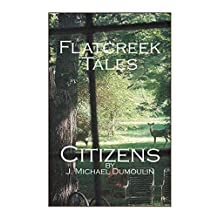 Flatcreek Tales: Citizens (English Edition)