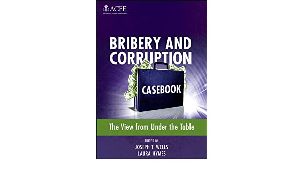 Bribery and corruption casebook the view from under the table bribery and corruption casebook the view from under the table ebook joseph t wells laura hymes amazon kindle store fandeluxe Ebook collections