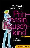 Prinzessin Rauschkind: Ein Marek-Miert-Krimi