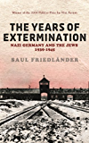 Nazi Germany And the Jews: The Years Of Extermination: 1939-1945