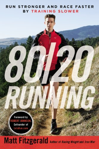 80/20 Running: Run Stronger and Race Faster By Training Slower (English Edition) por Matt Fitzgerald