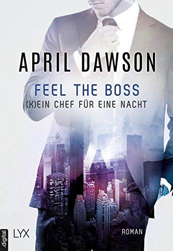 Preisvergleich Produktbild Feel the Boss - (K)ein Chef für eine Nacht (Boss-Reihe, Band 3)