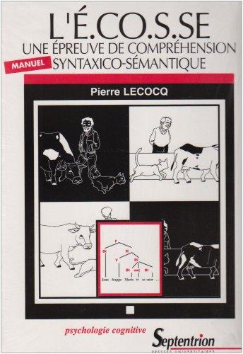 L'E.CO.S.SE: une épreuve de compréhension syntaxico- sémantique(Volume 1 et 2)