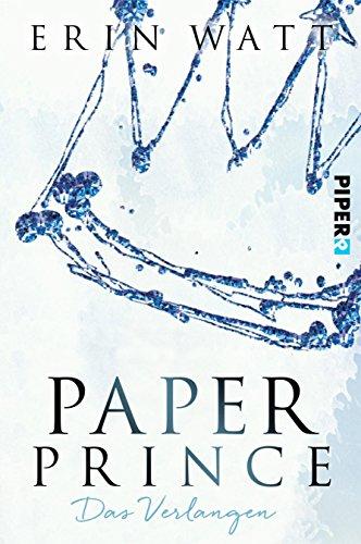Paper Prince: Das Verlangen (Paper-Trilogie 2) von [Watt, Erin]