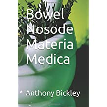 Bowel Nosode Materia Medica (Homeopathy textbooks)