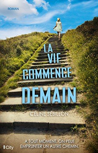 La vie commence demain - Céline Sébillon (2017)