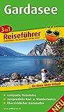 Gardasee: 3in1-Reiseführer für Ihren Aktiv-Urlaub, kompakte Reiseinfos, ausgewählte Rad- und Wandertouren, übersichtlicher Kartenatlas (Reiseführer / RF) - Silke Hertel, Sandra Fischer, Timon Oberheide