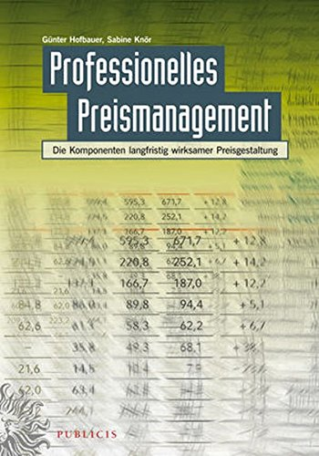 Professionelles Preismanagement: Die Komponenten langfristig wirksamer Preisgestaltung
