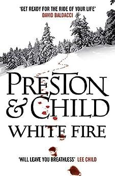 White Fire (Agent Pendergast Series Book 13) (English Edition) von [Preston, Douglas, Child, Lincoln]