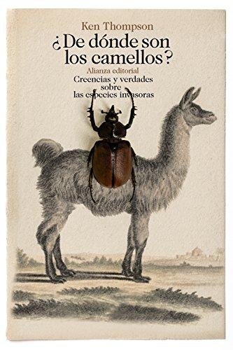 ¿De dónde son los camellos?: Creencias y verdades sobre las especies invasoras (El Libro De Bolsillo - Ciencias)