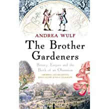 The Brother Gardeners: Botany, Empire and the Birth of an Obsession (English Edition)