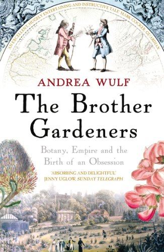 The Brother Gardeners: Botany, Empire and the Birth of an Obsession por Andrea Wulf