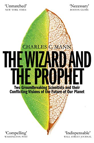 The Wizard and the Prophet: Two Groundbreaking Scientists and Their Conflicting Visions of the Future of Our Planet (English Edition)