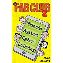 FAB Club 2: Friends Against Cyberbullying: Volume 2