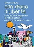 Ogni specie di libertà: Carta dei diritti degli animali dell'isola di Gorgona (Fuori collana)