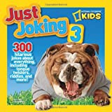 National Geographic Kids Just Joking 3: 300 Hilarious Jokes About Everything, Including Tongue Twisters, Riddles, and More! best price on Amazon @ Rs. 282