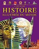 Histoire illustrée du monde - De l'Antiquité à nos jours