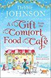 A Gift from the Comfort Food Café: Celebrate Christmas in the cosy village of Budbury with the most heartwarming read of 2018! (English Edition)