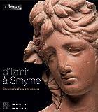 Izmir-Smyrne - Découverte d'une cité antique
