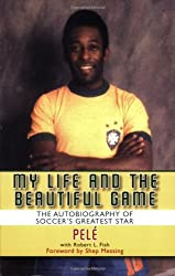 My Life and the Beautiful Game: The Autobiography of Soccer's Greatest Star by Pele (2007-11-17)