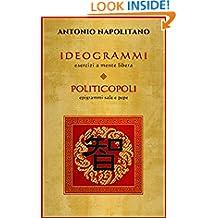 IDEOGRAMMI esercizi a mente libera - POLITICOPOLI epigrammi sale e pepe (Italian Edition)