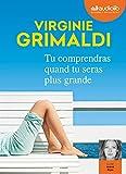 Tu comprendras quand tu seras plus grande / Virginie Grimaldi | Grimaldi, Virginie (1977-....)