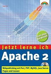 Jetzt lerne ich Apache 2. Webpublishing mit Perl, PHP, MySQL, Java Server Pages und Cocoon