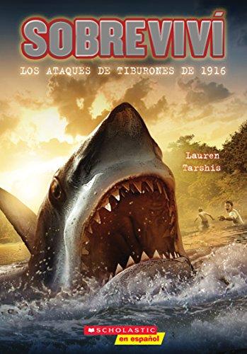Sobreviví Los Ataques de Tiburones de 1916 (I Survived the Shark Attacks of 1916) por Lauren Tarshis
