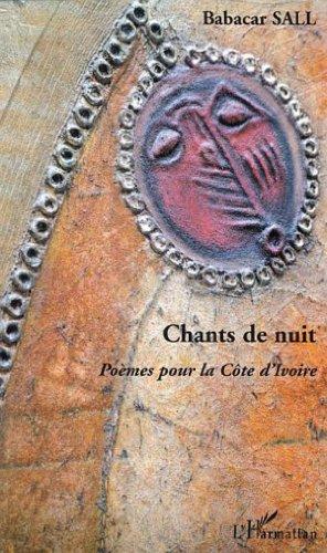 Chants de nuit. Poèmes pour la Côte d'Ivoire par Babacar Sall