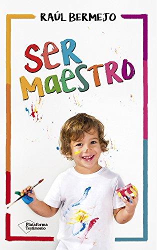 Ser maestro por Raúl Bermejo