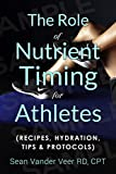 The Role of Nutrient Timing for Athletes