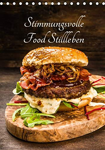 Stimmungsvolle Food Stillleben (Tischkalender 2020 DIN A5 hoch): Leckere Gerichte, Obst, Gemüse und Säfte (Monatskalender, 14 Seiten ) (CALVENDO Lifestyle) (Gerichte, Obst)