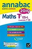Annales Annabac 2019 Maths Tle ES, L: sujets et corrigés du bac Terminale ES (spécifique & spécialité), L (spécialité)...