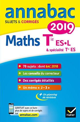 Annales Annabac 2019 Maths Tle ES, L: sujets et corrigés du bac Terminale ES (spécifique & spécialité), L (spécialité) par Martine Salmon
