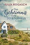 Das Geheimnis vom Strandhaus: Roman - Julia Rogasch