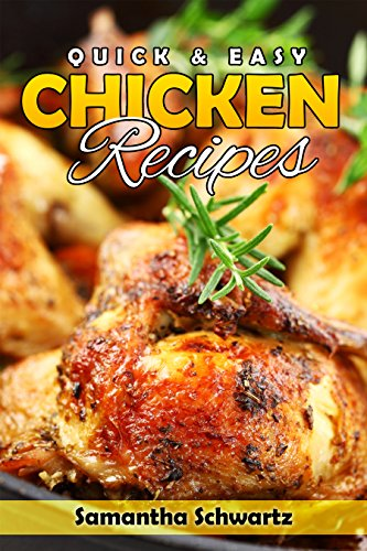 Quick & Easy Chicken Recipes (English Edition)