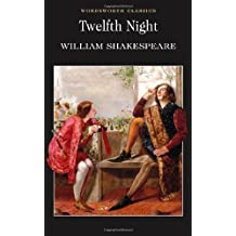 Twelfth Night : (Wordsworth Classics) of William Shakespeare on 01 May 1995
