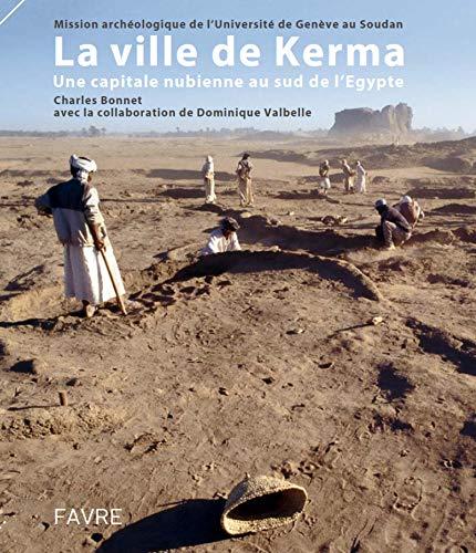 La ville de Kerma : Une capitale nubienne au sud de l'Egypte